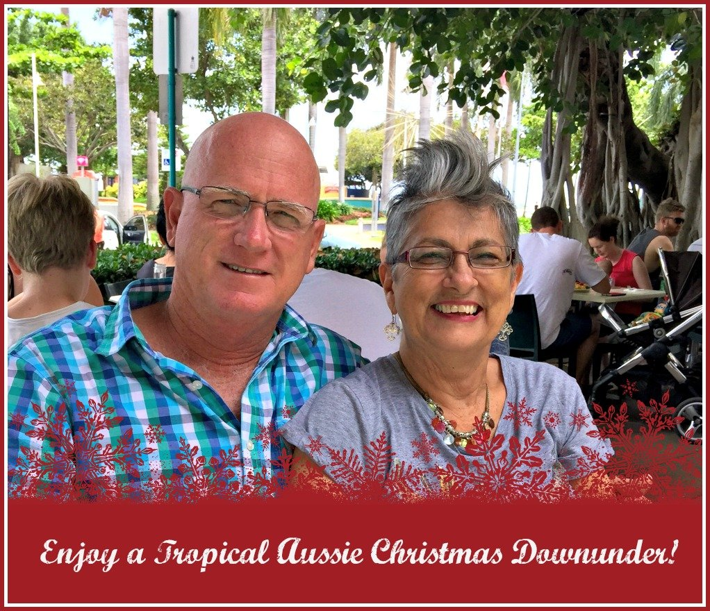 A Tropical Aussie Christmas Downunder Living in North Queensland