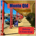 Monto Qld Gateway to Cania Gorge