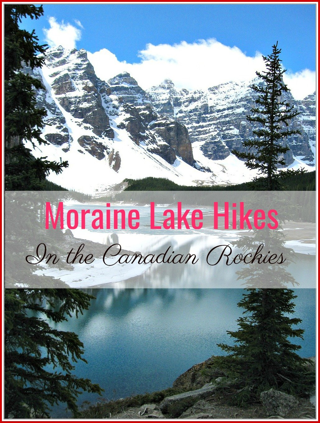 Moraine Lake Hike in the Canadian Rockies